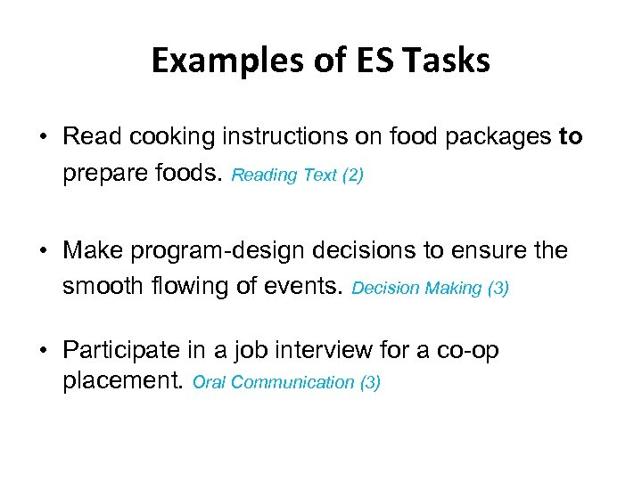 Examples of ES Tasks • Read cooking instructions on food packages to prepare foods.