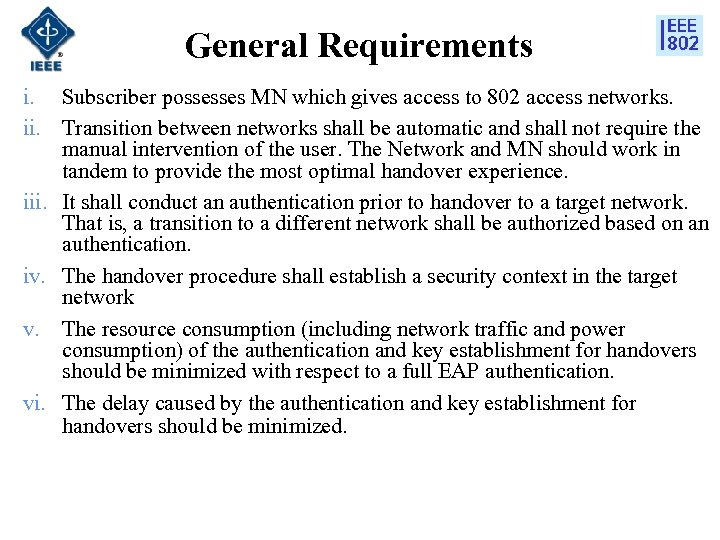 General Requirements i. Subscriber possesses MN which gives access to 802 access networks. ii.
