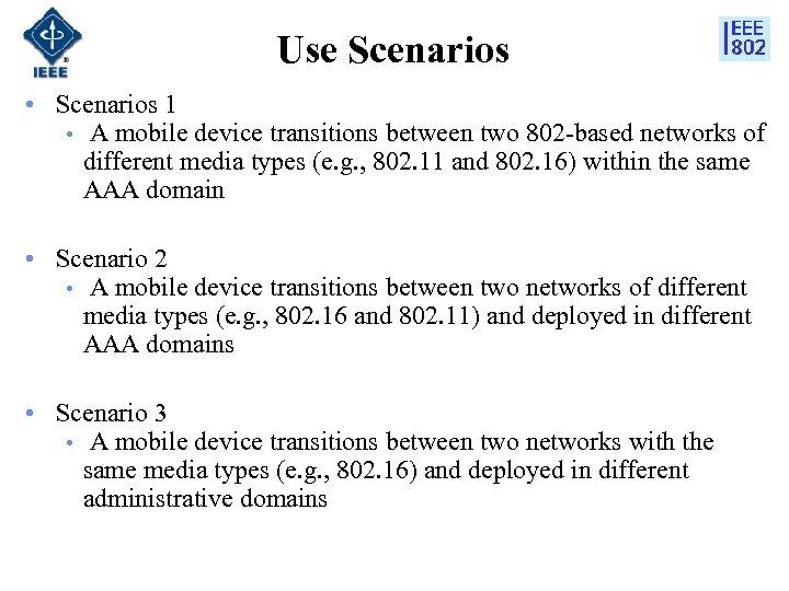 Use Scenarios • Scenarios 1 • A mobile device transitions between two 802 -based
