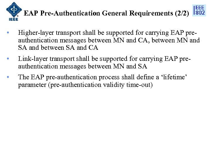 EAP Pre-Authentication General Requirements (2/2) • Higher-layer transport shall be supported for carrying EAP