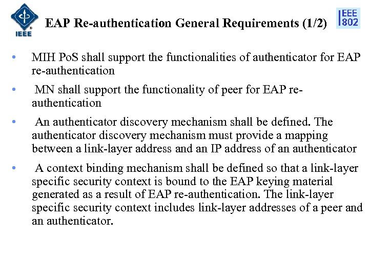 EAP Re-authentication General Requirements (1/2) • MIH Po. S shall support the functionalities of