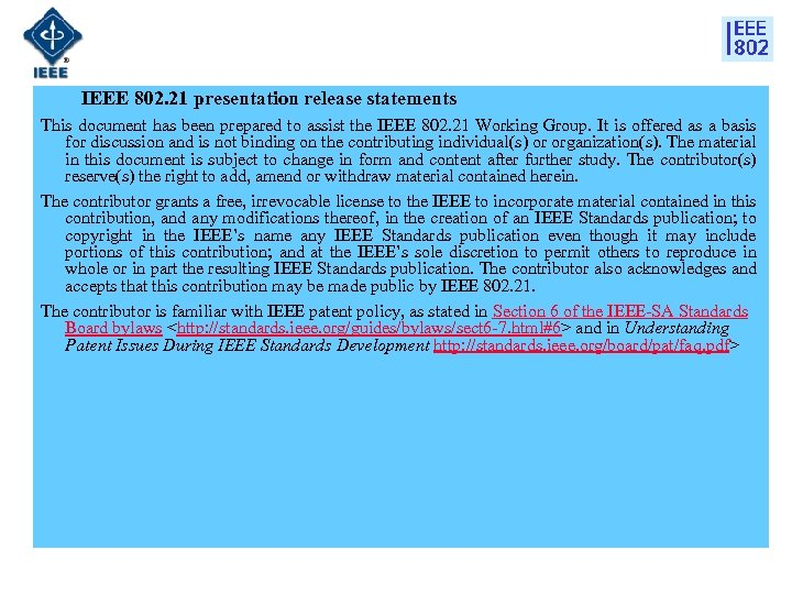 IEEE 802. 21 presentation release statements This document has been prepared to assist the