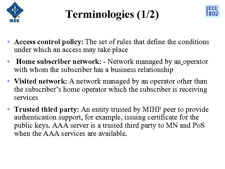 Terminologies (1/2) • Access control policy: The set of rules that define the conditions