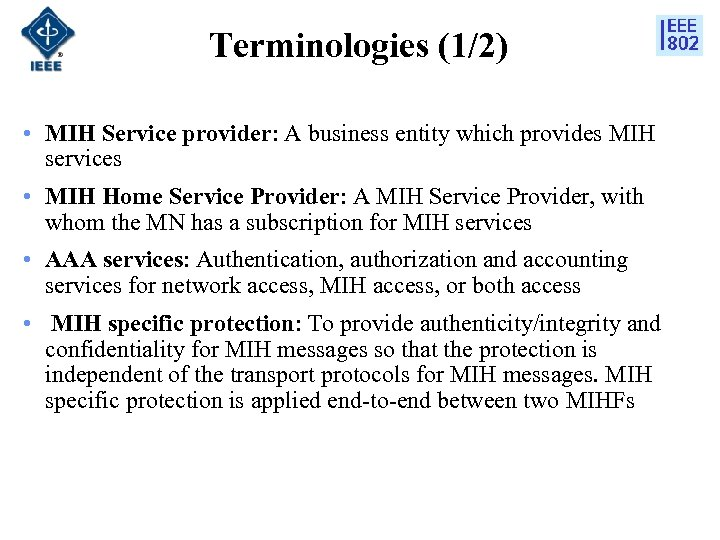 Terminologies (1/2) • MIH Service provider: A business entity which provides MIH services •