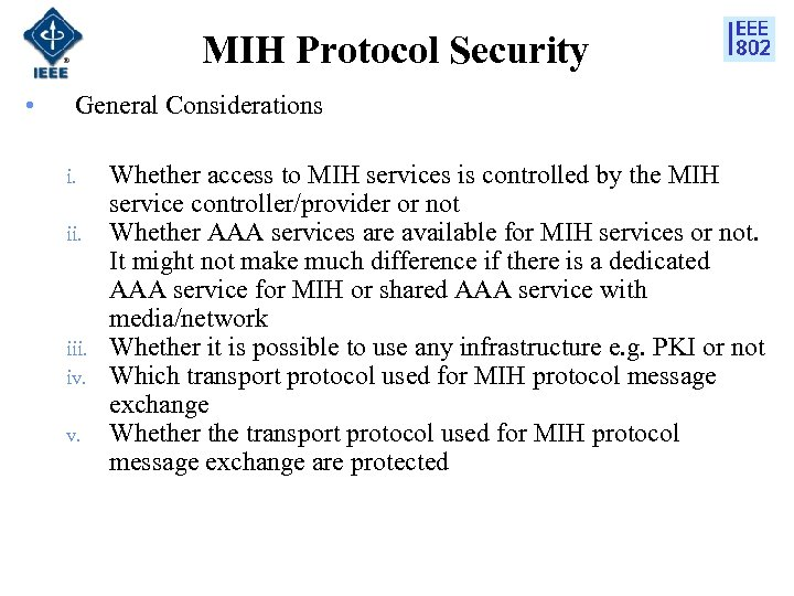 MIH Protocol Security • General Considerations i. ii. iii. iv. v. Whether access to