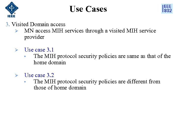 Use Cases 3. Visited Domain access Ø MN access MIH services through a visited