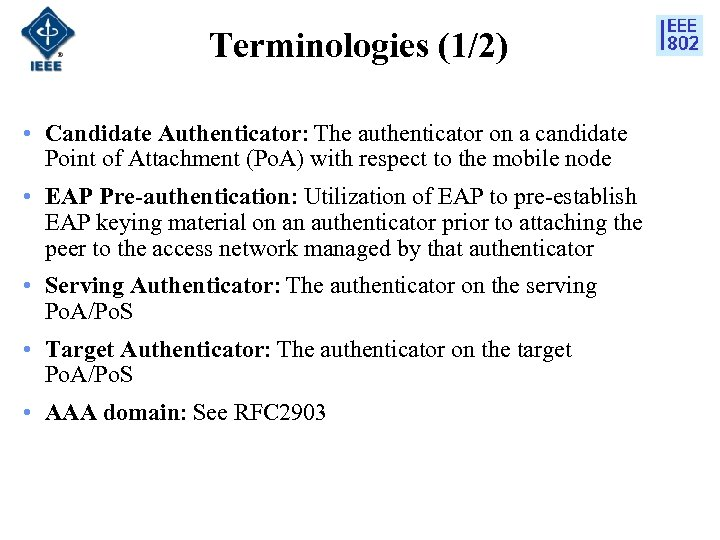 Terminologies (1/2) • Candidate Authenticator: The authenticator on a candidate Point of Attachment (Po.