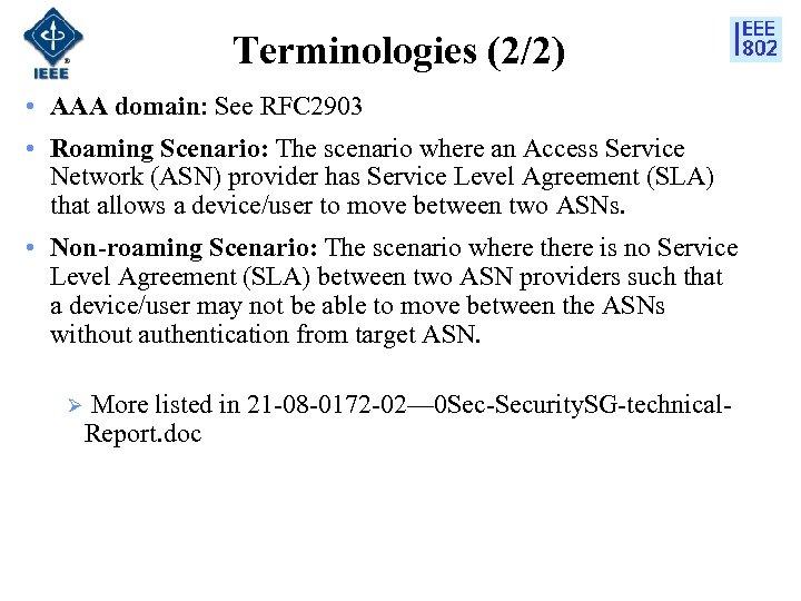 Terminologies (2/2) • AAA domain: See RFC 2903 • Roaming Scenario: The scenario where