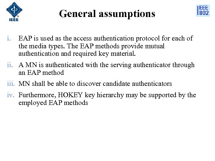 General assumptions i. EAP is used as the access authentication protocol for each of