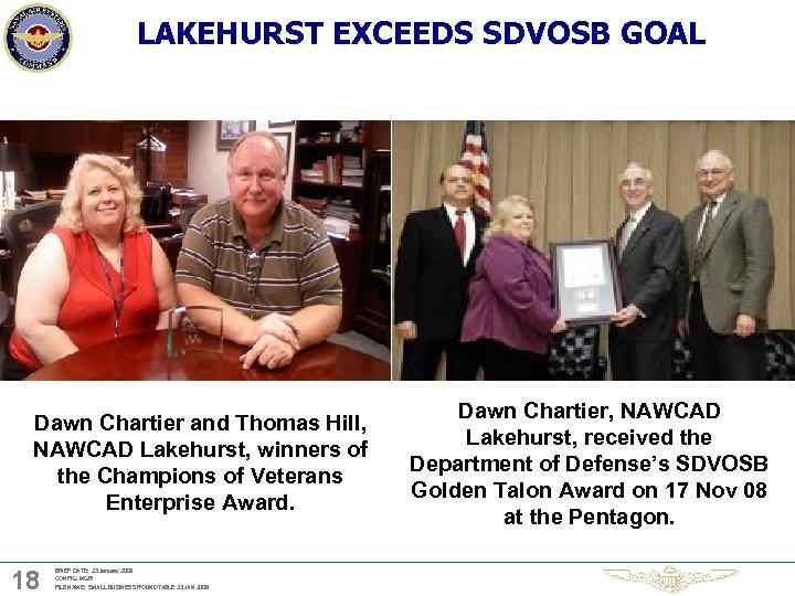 LAKEHURST EXCEEDS SDVOSB GOAL Dawn Chartier and Thomas Hill, NAWCAD Lakehurst, winners of the