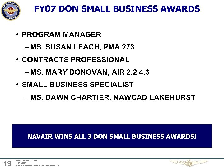 FY 07 DON SMALL BUSINESS AWARDS • PROGRAM MANAGER – MS. SUSAN LEACH, PMA