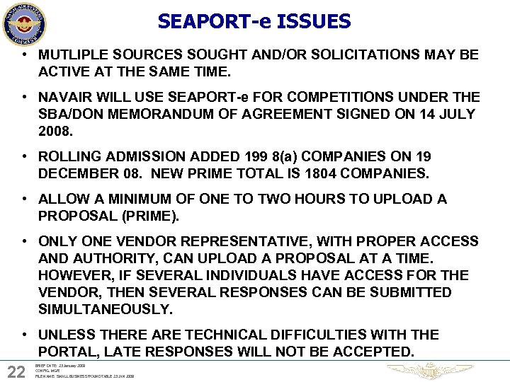 SEAPORT-e ISSUES • MUTLIPLE SOURCES SOUGHT AND/OR SOLICITATIONS MAY BE ACTIVE AT THE SAME