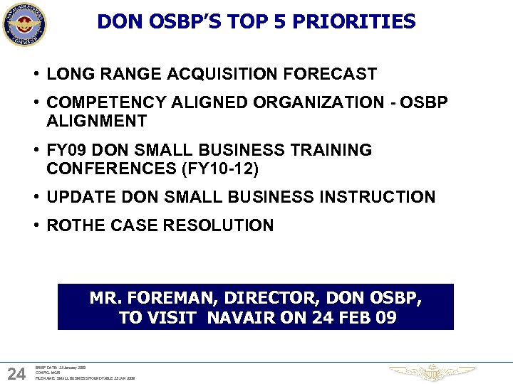 DON OSBP'S TOP 5 PRIORITIES • LONG RANGE ACQUISITION FORECAST • COMPETENCY ALIGNED ORGANIZATION