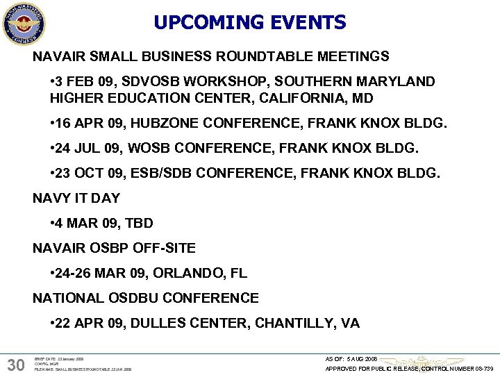 UPCOMING EVENTS NAVAIR SMALL BUSINESS ROUNDTABLE MEETINGS • 3 FEB 09, SDVOSB WORKSHOP, SOUTHERN