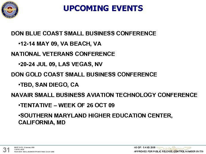 UPCOMING EVENTS DON BLUE COAST SMALL BUSINESS CONFERENCE • 12 -14 MAY 09, VA