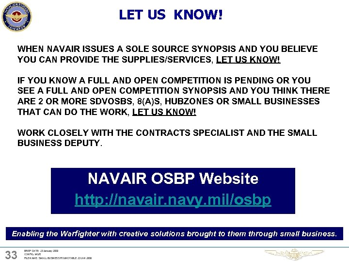 LET US KNOW! WHEN NAVAIR ISSUES A SOLE SOURCE SYNOPSIS AND YOU BELIEVE YOU