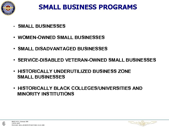 SMALL BUSINESS PROGRAMS • SMALL BUSINESSES • WOMEN-OWNED SMALL BUSINESSES • SMALL DISADVANTAGED BUSINESSES