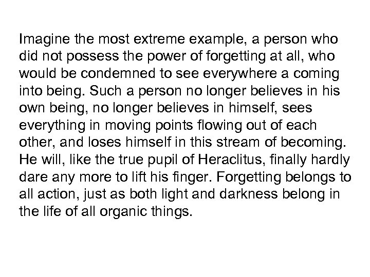 Imagine the most extreme example, a person who did not possess the power of