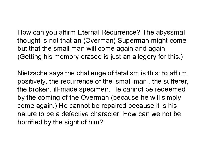 How can you affirm Eternal Recurrence? The abyssmal thought is not that an (Overman)