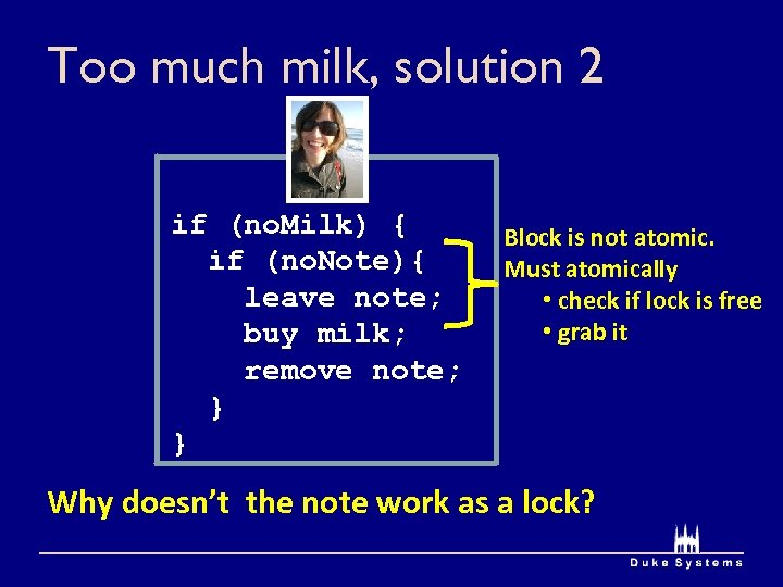 Too much milk, solution 2 if (no. Milk) { if (no. Note){ leave note;