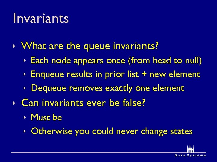 Invariants ê What are the queue invariants? ê Each node appears once (from head