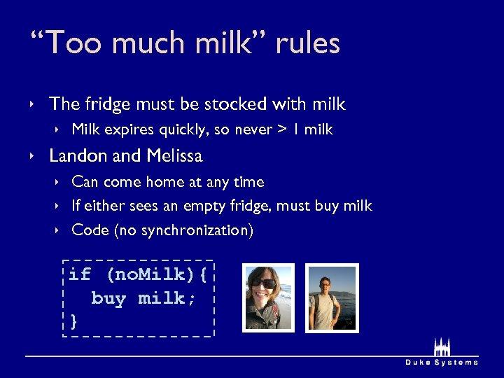 """Too much milk"" rules ê The fridge must be stocked with milk ê Milk"