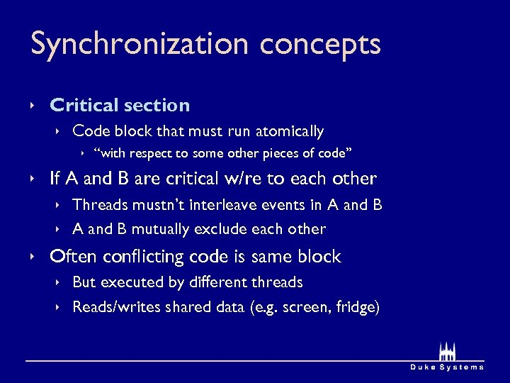 """Synchronization concepts ê Critical section ê Code block that must run atomically ê """"with"""