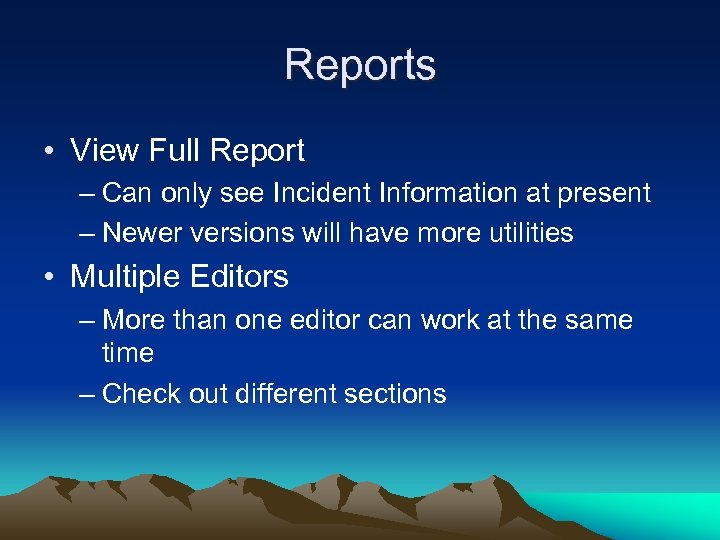 Reports • View Full Report – Can only see Incident Information at present –