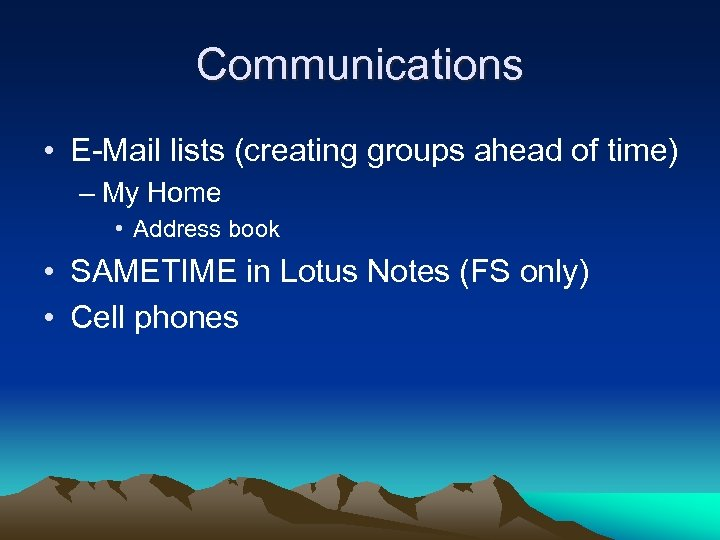 Communications • E-Mail lists (creating groups ahead of time) – My Home • Address