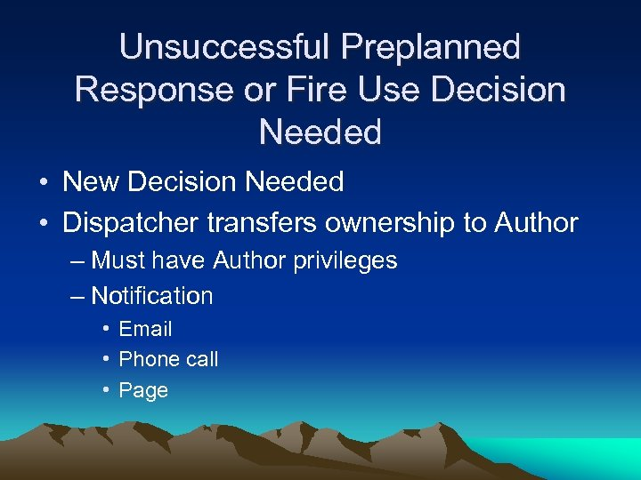 Unsuccessful Preplanned Response or Fire Use Decision Needed • New Decision Needed • Dispatcher
