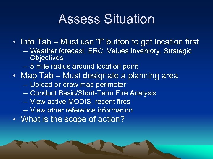 "Assess Situation • Info Tab – Must use ""I"" button to get location first"