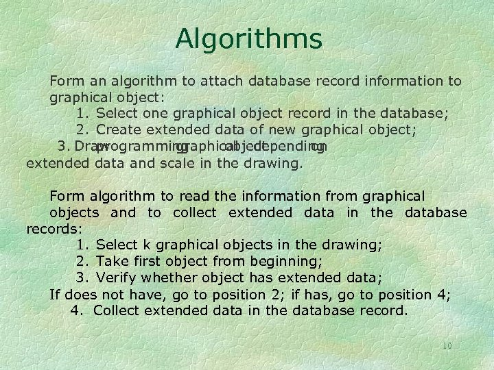 Algorithms Form an algorithm to attach database record information to graphical object: 1. Select