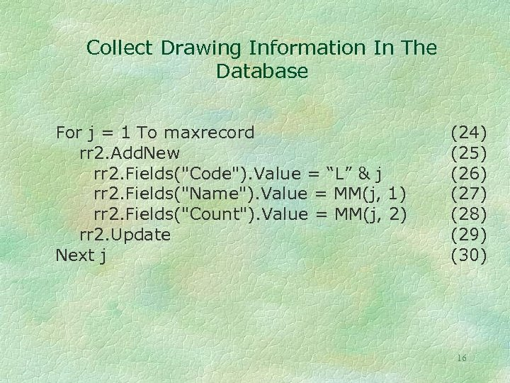 Collect Drawing Information In The Database For j = 1 To maxrecord rr 2.