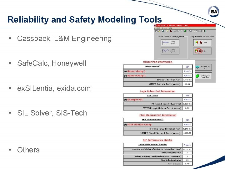 Reliability and Safety Modeling Tools • Casspack, L&M Engineering • Safe. Calc, Honeywell •
