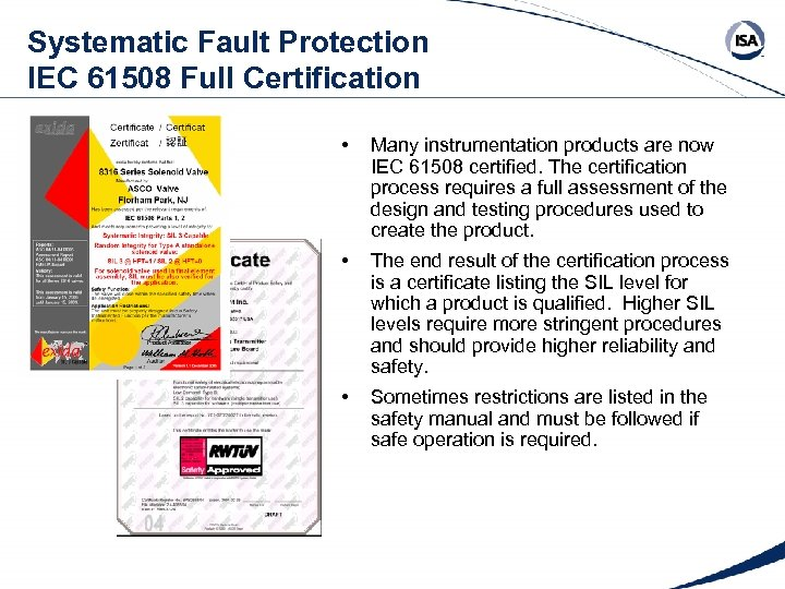 Systematic Fault Protection IEC 61508 Full Certification • Many instrumentation products are now IEC