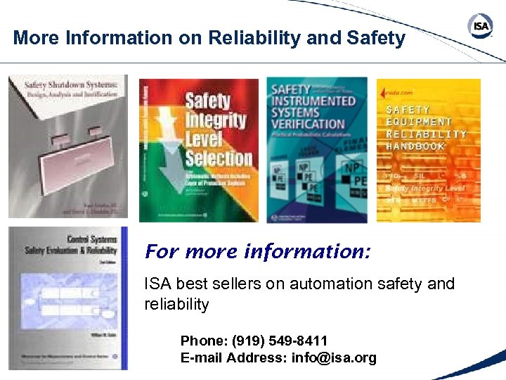 More Information on Reliability and Safety For more information: ISA best sellers on automation