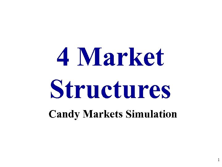 4 Market Structures Candy Markets Simulation 1