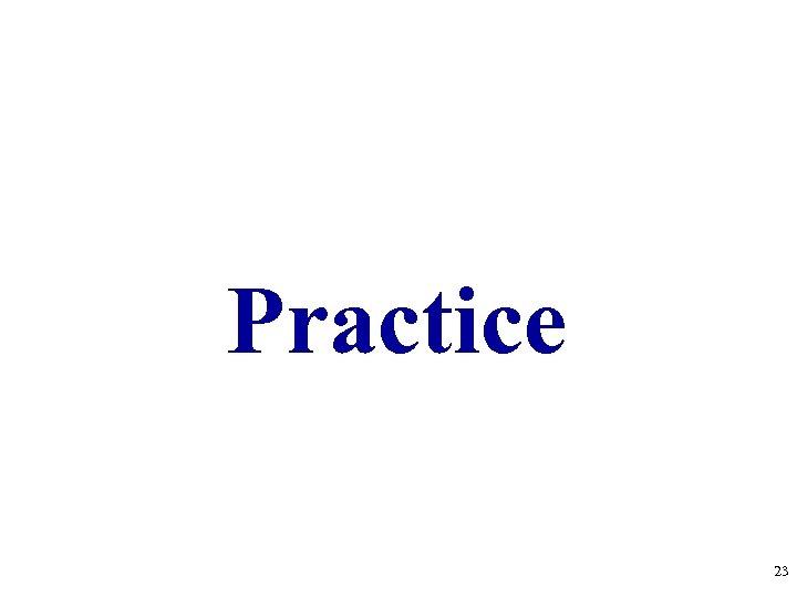 Practice 23