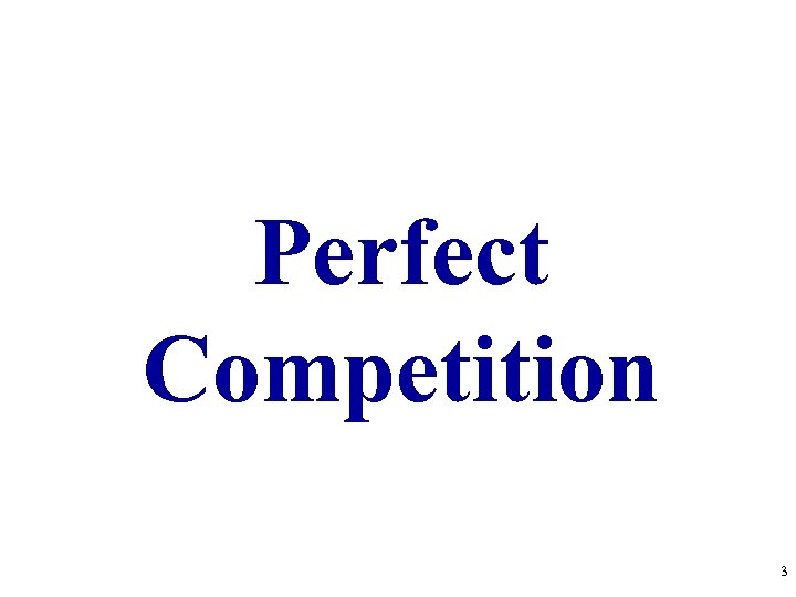 Perfect Competition 3