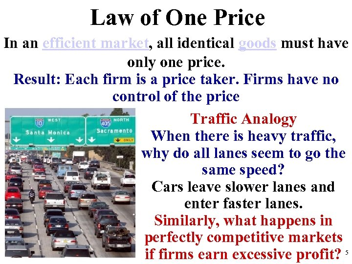 Law of One Price In an efficient market, all identical goods must have only