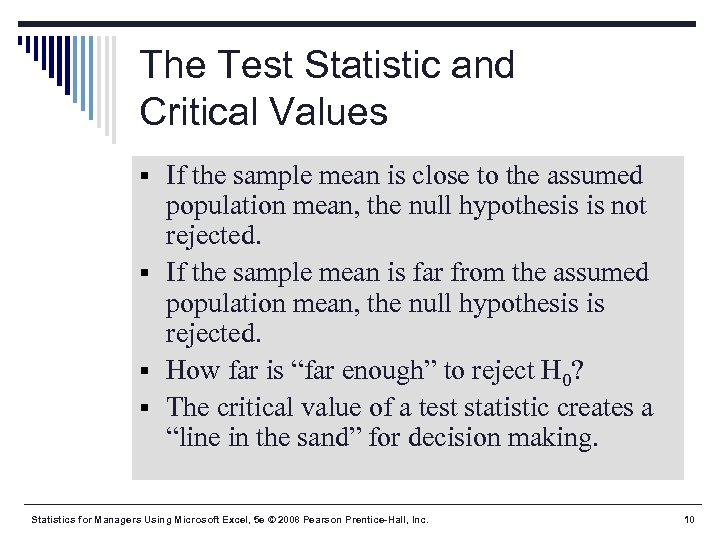 The Test Statistic and Critical Values § If the sample mean is close to