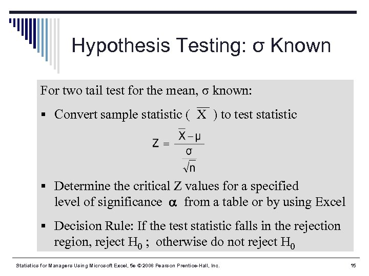 Hypothesis Testing: σ Known For two tail test for the mean, σ known: §