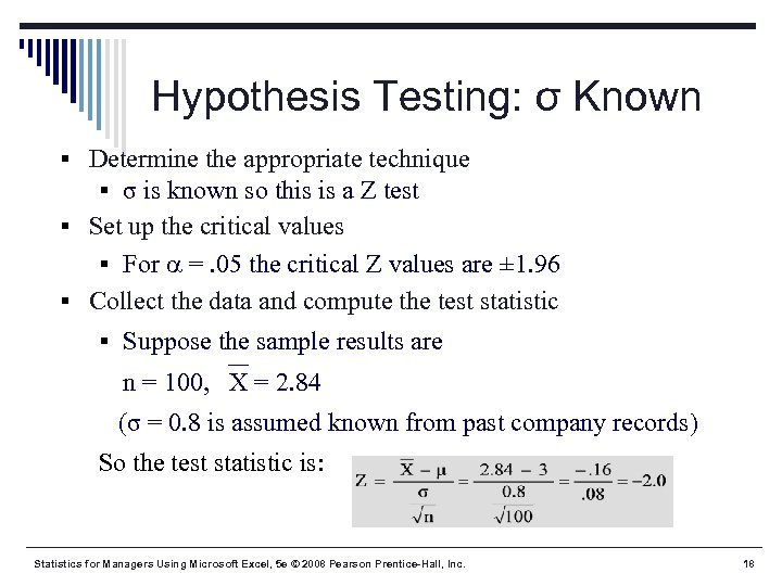 Hypothesis Testing: σ Known § Determine the appropriate technique § σ is known so