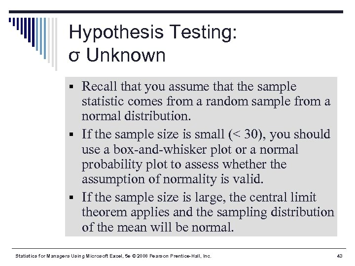 Hypothesis Testing: σ Unknown § Recall that you assume that the sample statistic comes