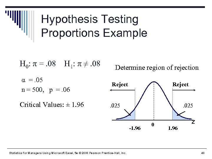 Hypothesis Testing Proportions Example H 0: π =. 08 H 1: π ≠. 08