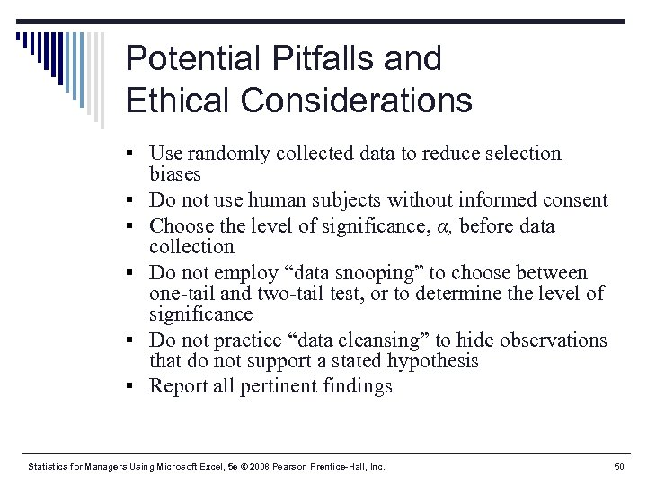 Potential Pitfalls and Ethical Considerations § Use randomly collected data to reduce selection §