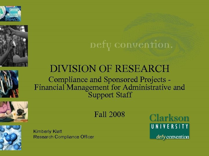 DIVISION OF RESEARCH Compliance and Sponsored Projects Financial Management for Administrative and Support Staff