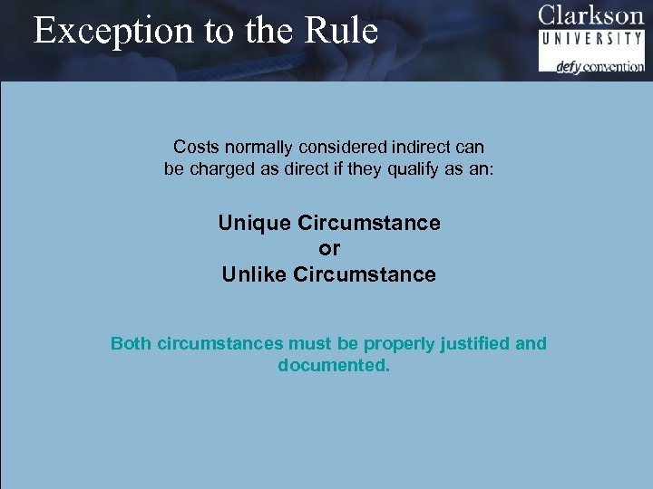 Exception to the Rule Costs normally considered indirect can be charged as direct if