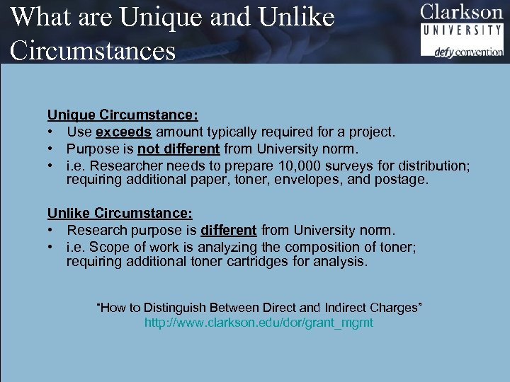What are Unique and Unlike Circumstances Unique Circumstance: • Use exceeds amount typically required