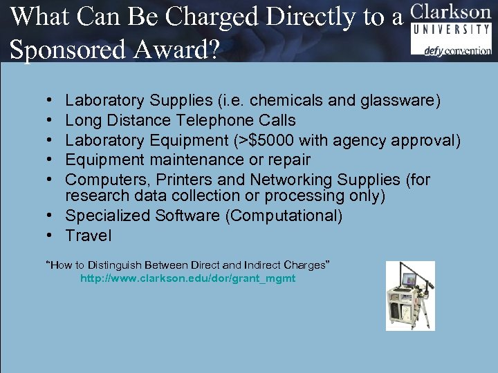What Can Be Charged Directly to a Sponsored Award? • • • Laboratory Supplies